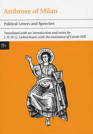 Ambrose of Milan: Political Letters and Speeches by J.H.W.G. Liebeschuetz image