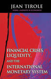 Financial Crises, Liquidity, and the International Monetary System by Jean Tirole