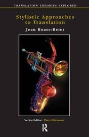 Stylistic Approaches to Translation by Jean Boase-Beier
