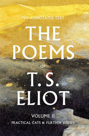 The Poems of T. S. Eliot: Volume 2 by T.S. Eliot