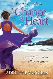 A Change of Heart by Adrienne Vaughan