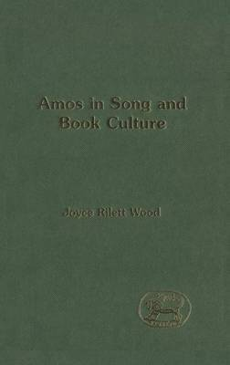 Amos in Song and Book Culture by Joyce Rilett Wood image