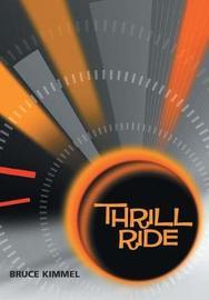 Thrill Ride by Bruce Kimmel