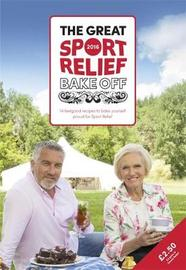 The Great Sport Relief Bake Off by Great British Bake Off Team