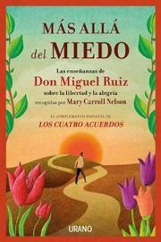 Mas Alla del Miedo by Don Miguel Ruiz