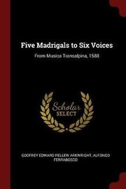 Five Madrigals to Six Voices by Godfrey Edward Pellew Arkwright image