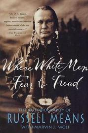 Where White Men Fear to Tread: The Autobiography of Russell Means by Russell Means image