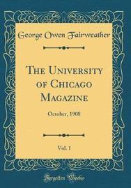 The University of Chicago Magazine, Vol. 1 by George Owen Fairweather image