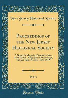 Proceedings of the New Jersey Historical Society, Vol. 5 by New Jersey Historical Society