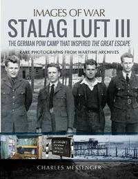 Stalag Luft III by Charles Messenger