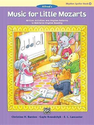 Music for Little Mozarts -- Rhythm Speller, Bk 4 by Christine H Barden