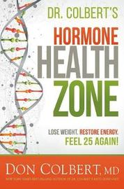 Dr. Colbert's Hormone Health Zone by Don Colbert