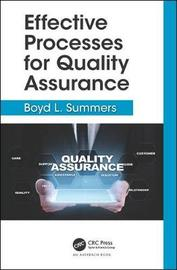 Effective Processes for Quality Assurance by Boyd L. Summers
