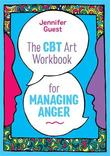 The CBT Art Workbook for Managing Anger by Jennifer Guest