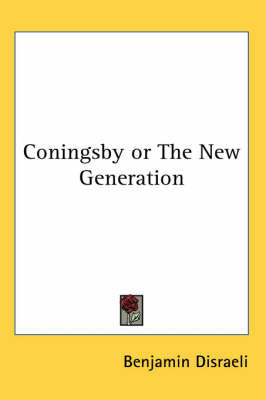 Coningsby or The New Generation by Benjamin Disraeli image