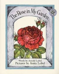 The Rose in My Garden by Arnold Lobel