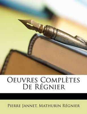 Oeuvres Compltes de Rgnier by Mathurin Rgnier image