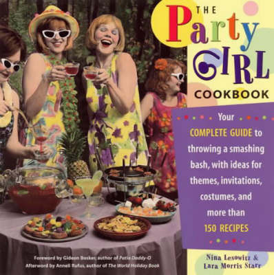 The Party Girl Cookbook by Nina Lesowitz