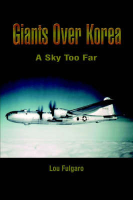 Giants over Korea: A Sky Too Far by Lou Fulgaro