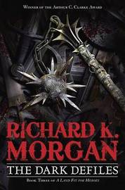 The Dark Defiles by Richard K Morgan