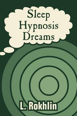 Sleep, Hypnosis, Dreams by L L Rokhlin (The Baikov Institute of Metallurgy, Moscow, Russia) image