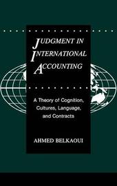 Judgment in International Accounting by Ahmed Riahi-Belkaoui