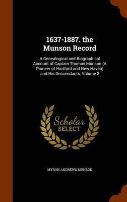 1637-1887. the Munson Record by Myron Andrews Munson