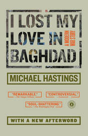 I Lost My Love in Baghdad by Michael Hastings image