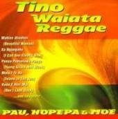 Pau, Hopepa & Moe by Tino Waiata Reggae