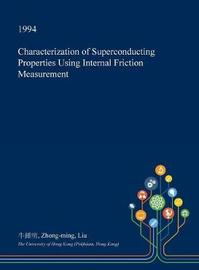 Characterization of Superconducting Properties Using Internal Friction Measurement by Zhong-Ming Liu