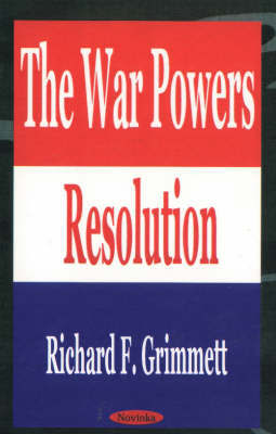 The War Powers Resolution by Richard F. Grimmett image
