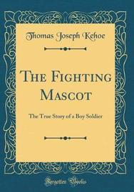 The Fighting Mascot by Thomas Joseph Kehoe image