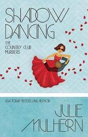 Shadow Dancing by Julie Mulhern