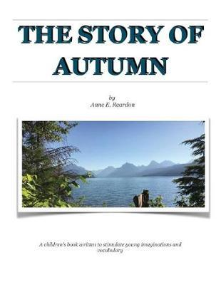 The Story of Autumn by Anne Reardon