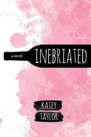 Inebriated by Katey Taylor