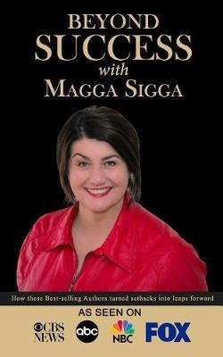 Beyond Success with Magga Sigga by Magga Sigga