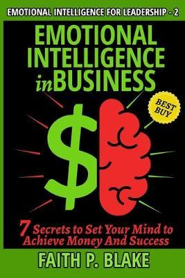 Emotional Intelligence in Business by Faith P Blake