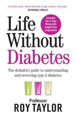 Life Without Diabetes by Professor Roy Taylor