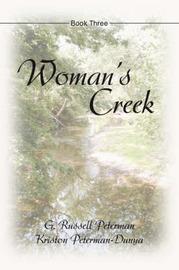 Woman's Creek: Book Three by Gene R Peterman