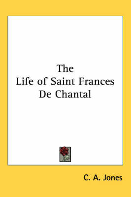 The Life of Saint Frances De Chantal by C.A. Jones image
