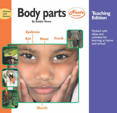 Body Parts: Teaching Edition by Bobbie Neate