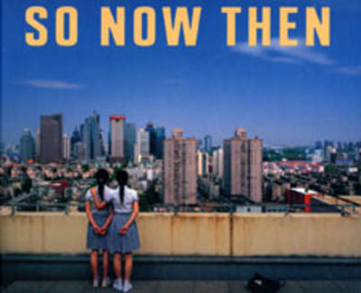 So Now Then by David Campany