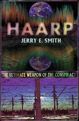 Haarp by Jerry E. Smith