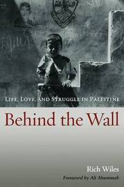 Behind the Wall by Rich Wiles