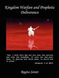 Kingdom Warfare and Prophetic Deliverance by Rogita Seratt image