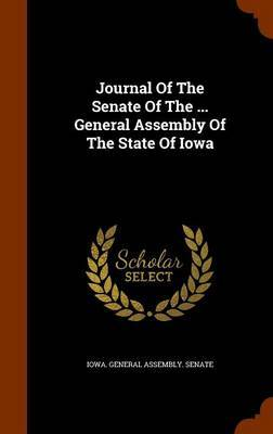 Journal of the Senate of the ... General Assembly of the State of Iowa image