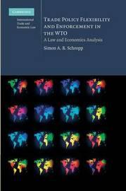 Cambridge International Trade and Economic Law by Simon A.B. Schropp