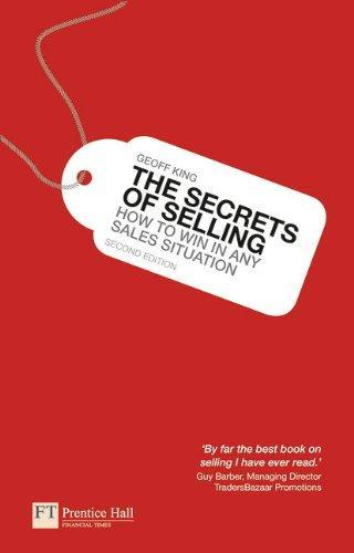 The Secrets of Selling by Geoff King