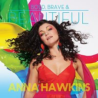 Bold, Brave & Beautiful by Anna Hawkins