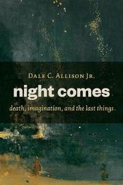 Night Comes by Dale C Allison